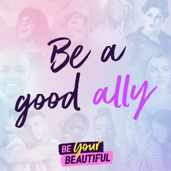 Be a good ally - Pride 2021